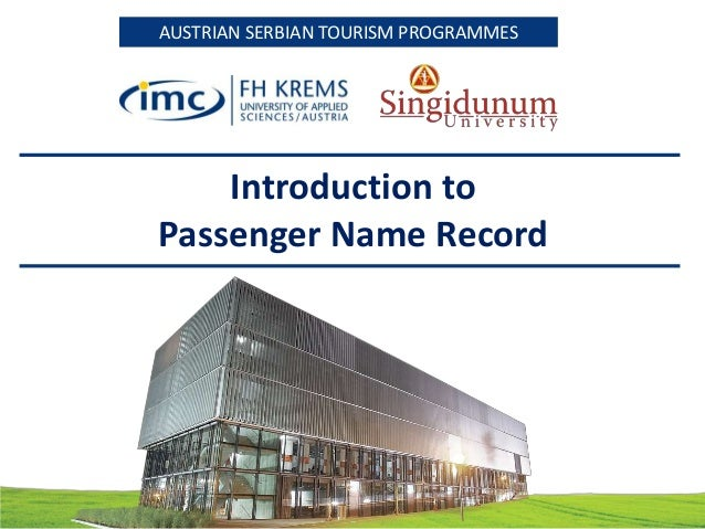 AUSTRIAN SERBIAN TOURISM PROGRAMMESAUSTRIAN SERBIAN TOURISM PROGRAMMES Introduction to Passenger Name Record
