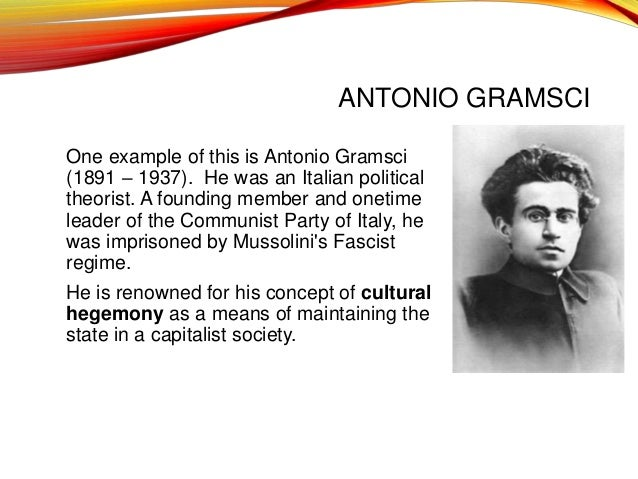 gramsci and hegemony Cultural hegemony is a term developed by antonio gramsci, activist, theorist, and founder of the italian communist party writing while imprisoned in a fascist jail, gramsci was concerned with how power works: how it is wielded by those in power and how it is won by those who want to change the system.