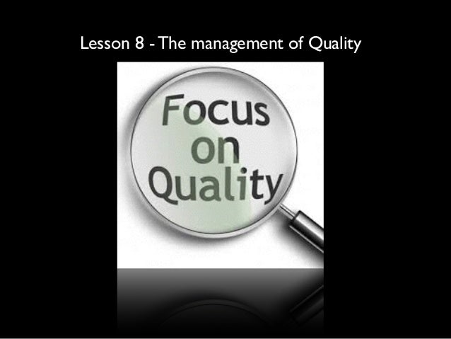 Lesson 8 - The management of Quality