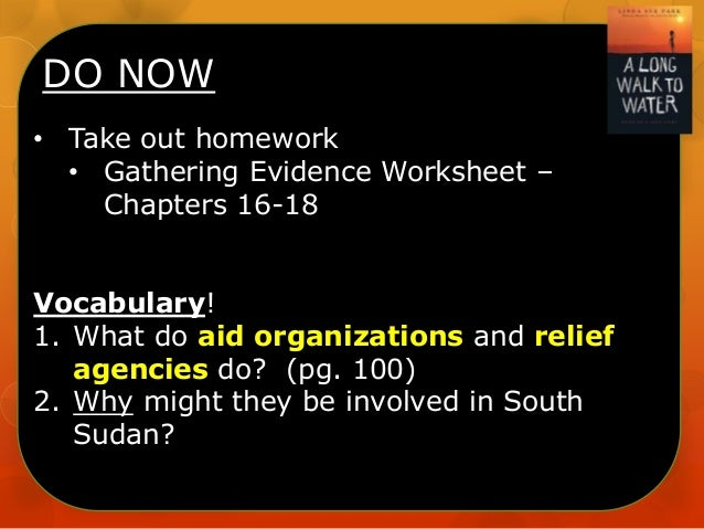 DO NOW • Take out homework • Gathering Evidence Worksheet – Chapters 16-18  Vocabulary! 1. What do aid organizations and r...