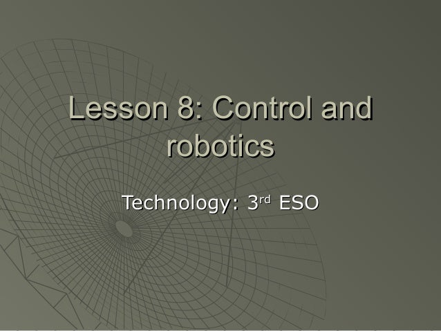 Lesson 8: Control and robotics Technology: 3rd ESO