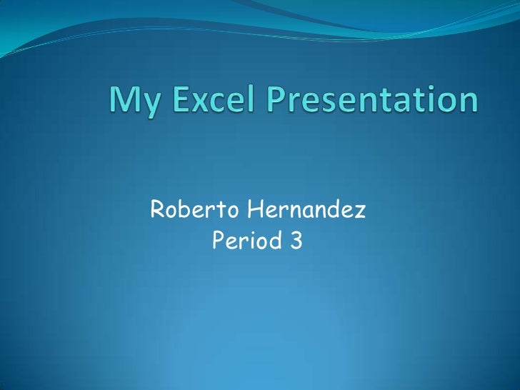 Roberto Hernandez     Period 3