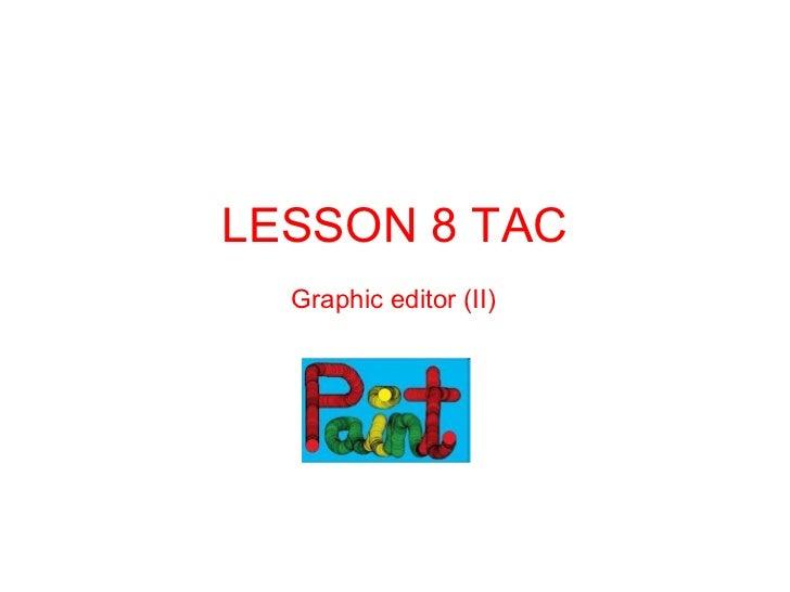 LESSON 8 TAC Graphic editor (II)