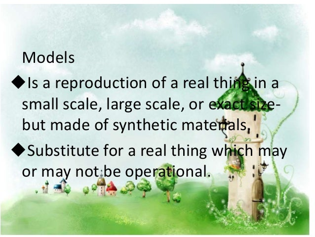 Models uIs a reproduction of a real thing in a small scale, large scale, or exact size- but made of synthetic materials. u...