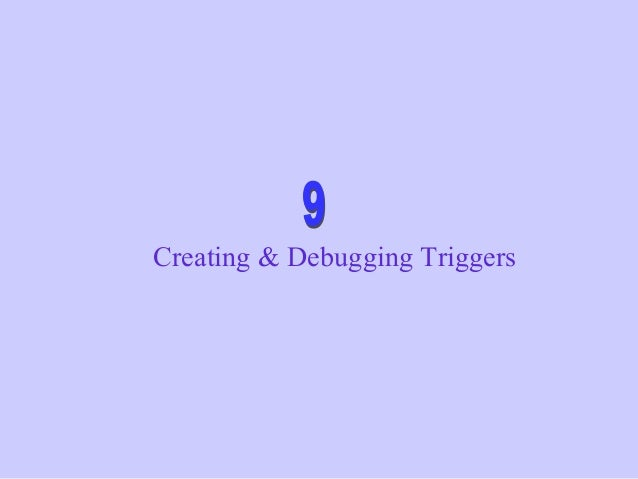 Creating & Debugging Triggers