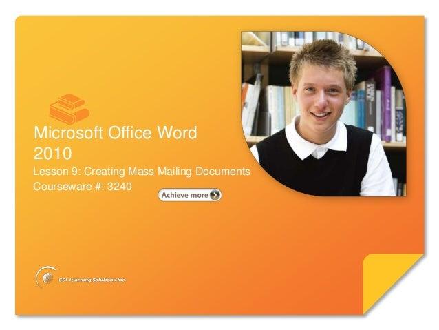 Microsoft®       Word 2010                            Core SkillsMicrosoft Office Word2010Lesson 9: Creating Mass Mailing ...