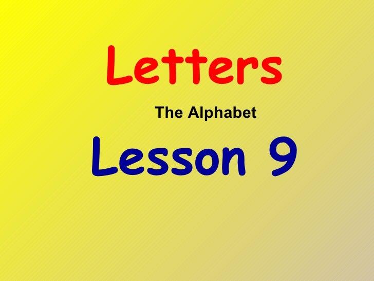 Letters Lesson 9 The Alphabet