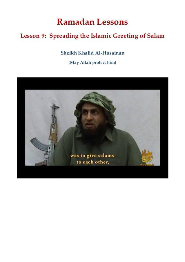 Ramadan Lessons Lesson 9: Spreading the Islamic Greeting of Salam Sheikh Khalid Al-Husainan (May Allah protect him)