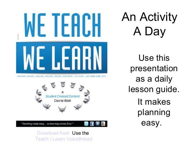 An Activity A Day Use this presentation as a daily lesson guide. It makes planning easy. Download free! Use the Teach   Le...