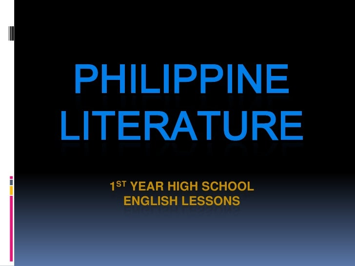 PHILIPPINELITERATURE  1ST YEAR HIGH SCHOOL    ENGLISH LESSONS