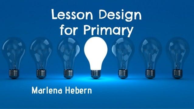 Marlena Hebern Lesson Design for Primary