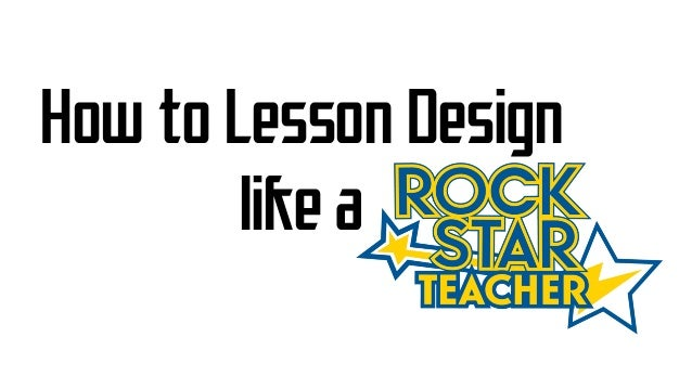 How to Lesson Design like a