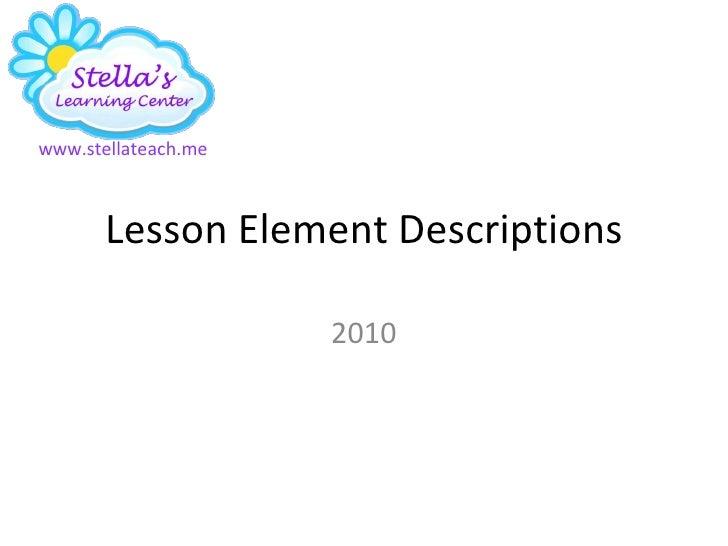 Lesson Element Descriptions 2010 www.stellateach.me