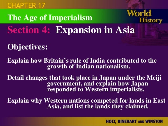 CHAPTER 17The Age of ImperialismSection 4: Expansion in AsiaObjectives:Explain how Britain's rule of India contributed to ...