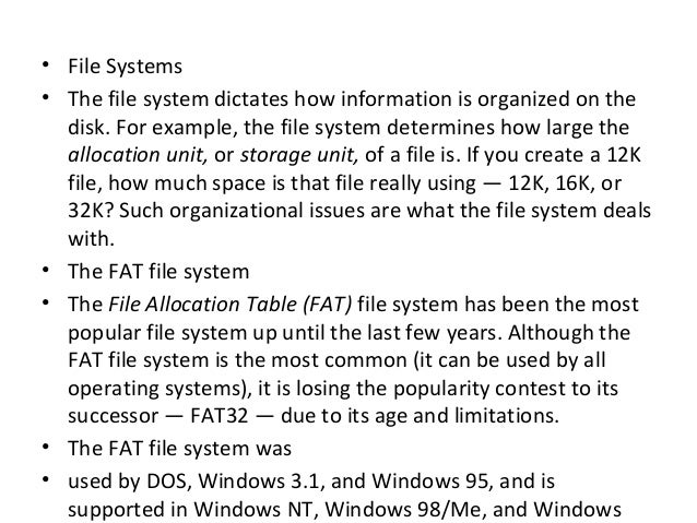 <ul><li>File Systems </li></ul><ul><li>The file system dictates how information is organized on the disk. For example, the...