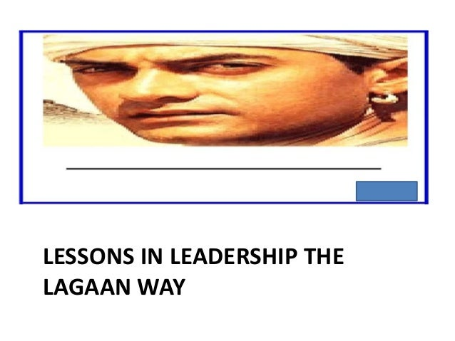 LESSONS IN LEADERSHIP THELAGAAN WAY