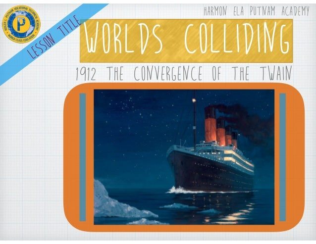 """convergence of the twain Thomas hardy's poetic response to the 1912 titanic disaster, """"the convergence of the twain,"""" takes a contentious approach to the artistic treatment."""