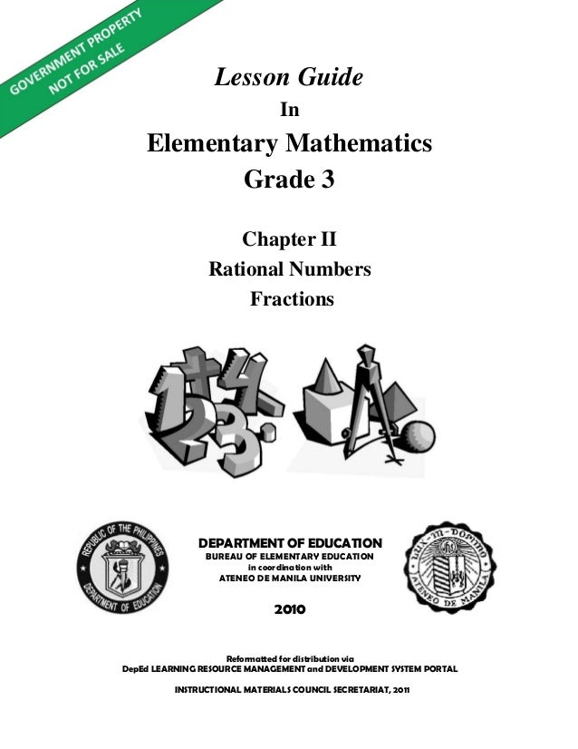 Lesson Guide In Elementary Mathematics Grade 3 Reformatted for distribution via DepEd LEARNING RESOURCE MANAGEMENT and DEV...