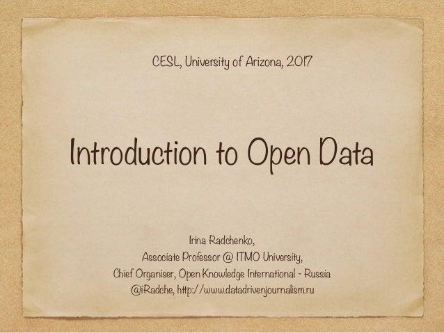 Introduction to Open Data Irina Radchenko, Associate Professor @ ITMO University, Chief Organiser, Open Knowledge Interna...