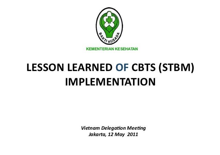 KEMENTERIAN KESEHATANLESSONLEARNEDOFCBTS(STBM)      IMPLEMENTATION         VietnamDelega,onMee,ng            Jak...