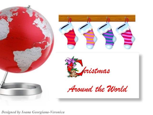 hristmas                                       Around the WorldDesigned by Ioana Georgiana-Veronica