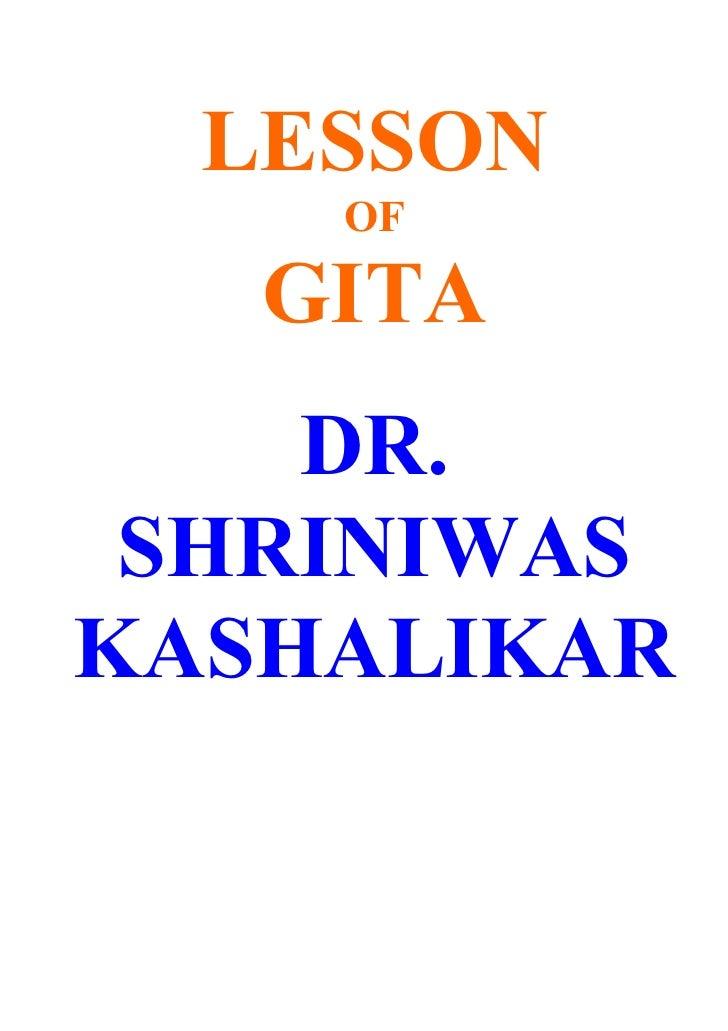 LESSON     OF     GITA     DR.  SHRINIWAS KASHALIKAR
