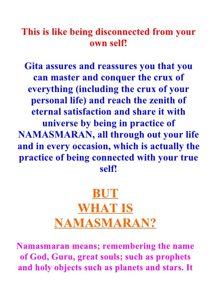 This is like being disconnected from your                   own self!   Gita assures and reassures you that you    can mas...
