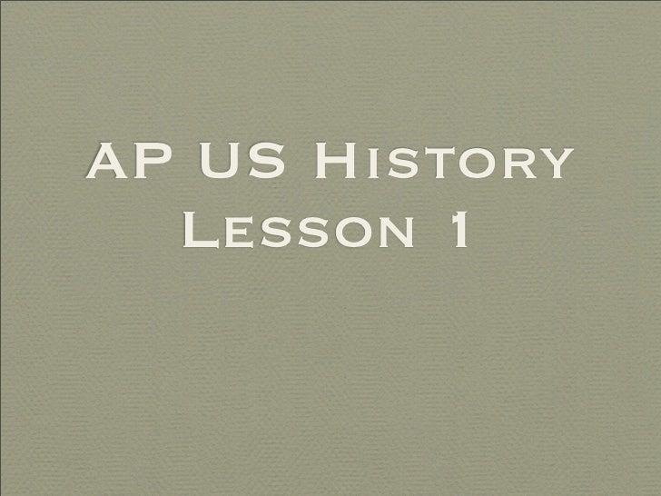 AP US History   Lesson 1