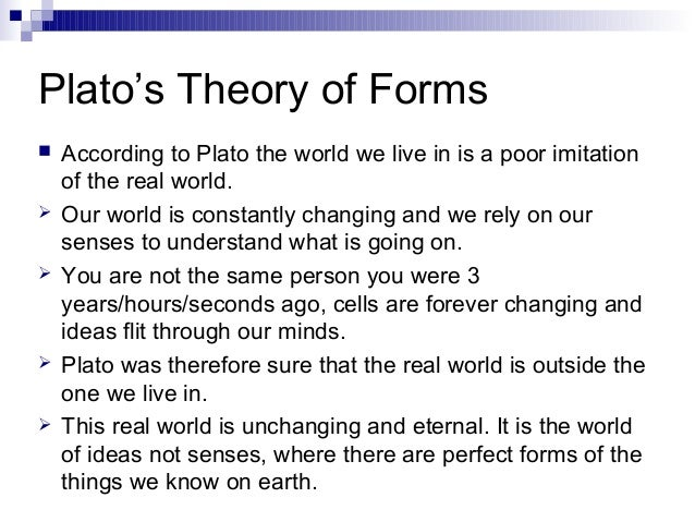 an understanding of platos theory of forms The theory of forms makes a distinction between those objects that are real and those that are only this theory is important for understanding and objects true.
