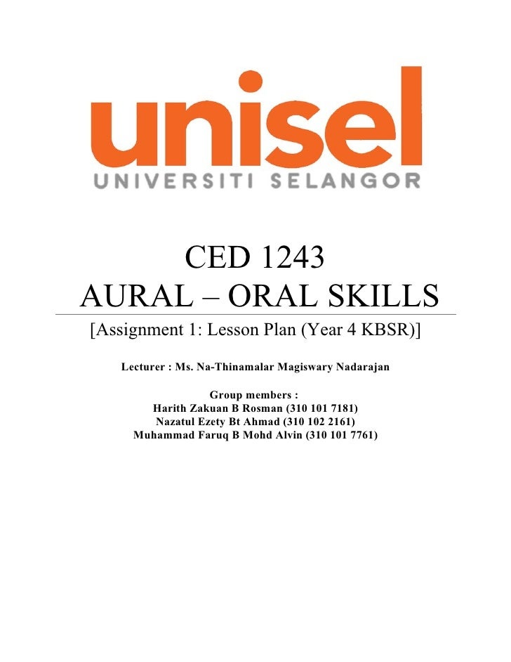 CED 1243AURAL – ORAL SKILLS[Assignment 1: Lesson Plan (Year 4 KBSR)]   Lecturer : Ms. Na-Thinamalar Magiswary Nadarajan   ...
