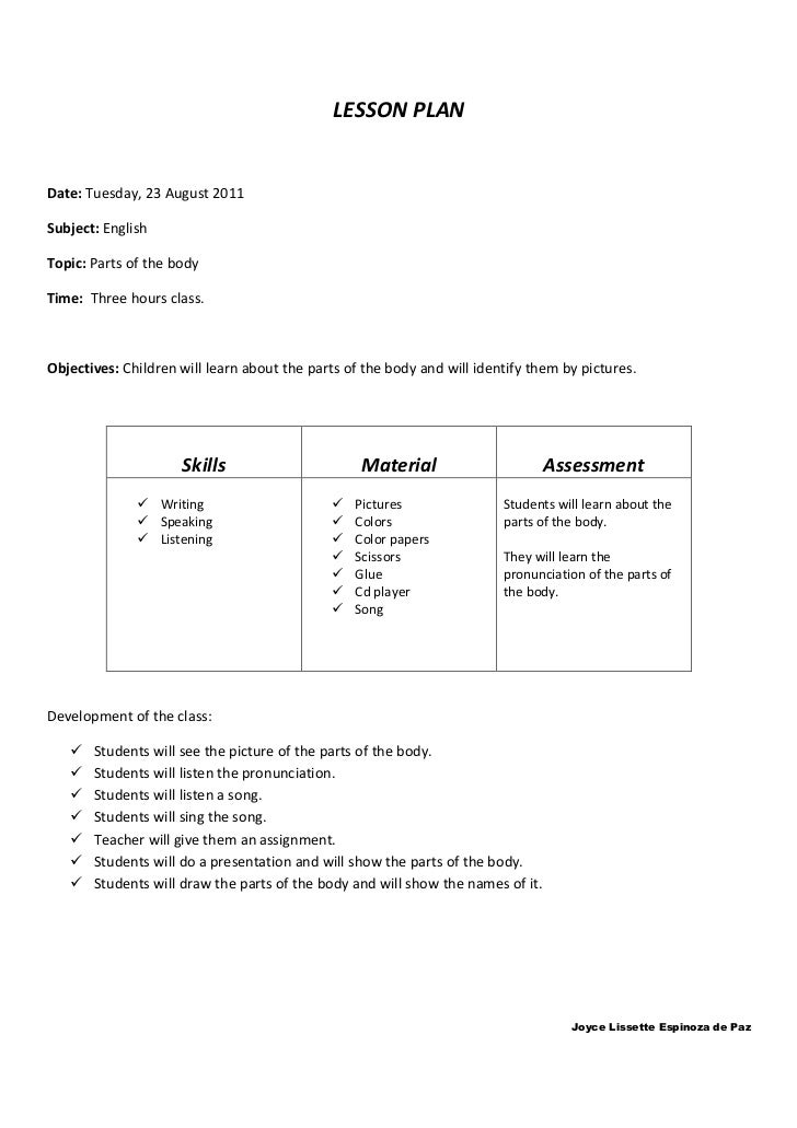 LESSON PLANDate: Tuesday, 23 August 2011Subject: EnglishTopic: Parts of the bodyTime: Three hours class.Objectives: Childr...