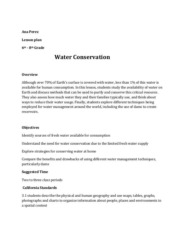 Ana PerezLesson plan6th - 8th Grade                     Water ConservationOverviewAlthough over 70% of Earths surface is c...