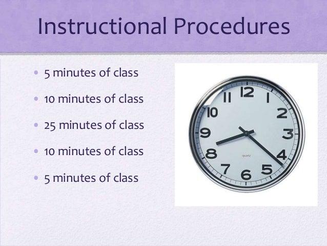 Instructional Procedures • 5 minutes of class • 10 minutes of class • 25 minutes of class • 10 minutes of class • 5 minute...