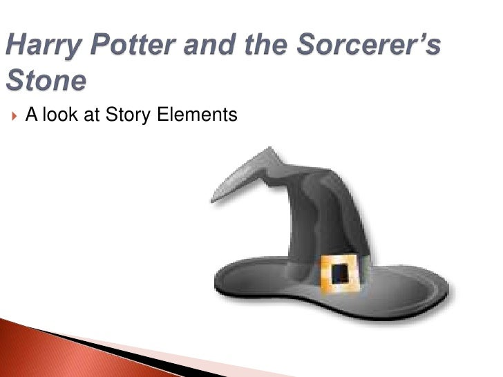 Harry Potter and the Sorcerer's Stone<br />A look at Story Elements<br />