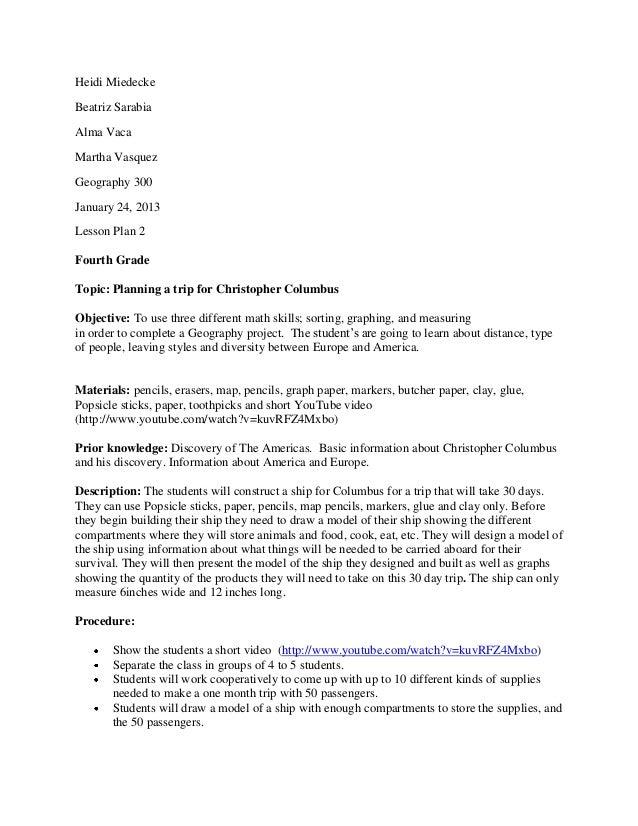 Heidi MiedeckeBeatriz SarabiaAlma VacaMartha VasquezGeography 300January 24, 2013Lesson Plan 2Fourth GradeTopic: Planning ...