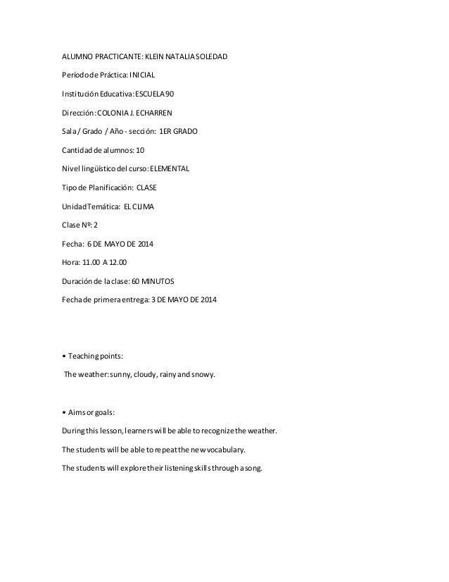 ALUMNO PRACTICANTE:KLEIN NATALIA SOLEDAD Períodode Práctica: INICIAL InstituciónEducativa:ESCUELA 90 Dirección:COLONIA J.E...