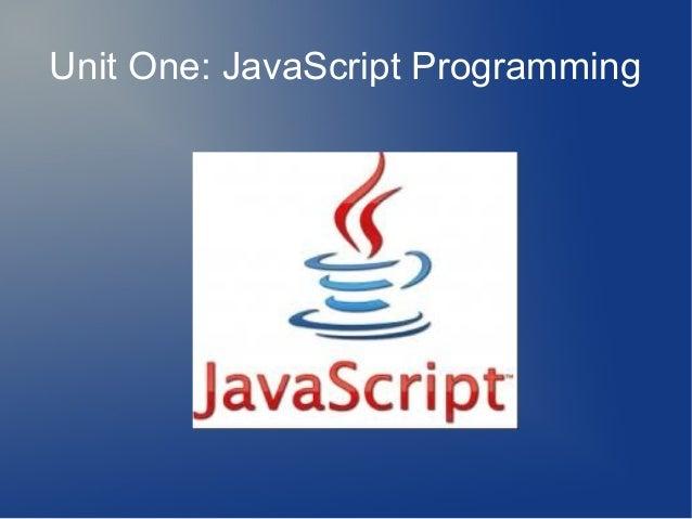 Unit One: JavaScript Programming