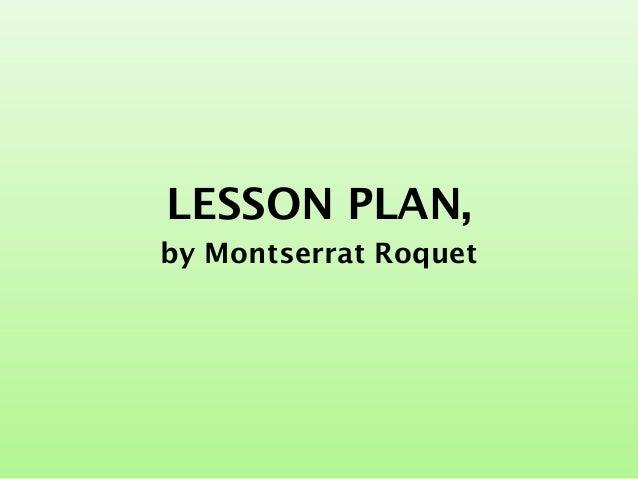 LESSON PLAN, by Montserrat Roquet