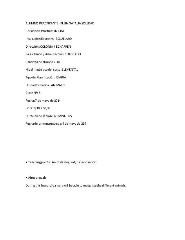 ALUMNO PRACTICANTE: KLEIN NATALIA SOLEDAD Períodode Práctica: INICIAL InstituciónEducativa:ESCUELA 90 Dirección:COLONIA J....