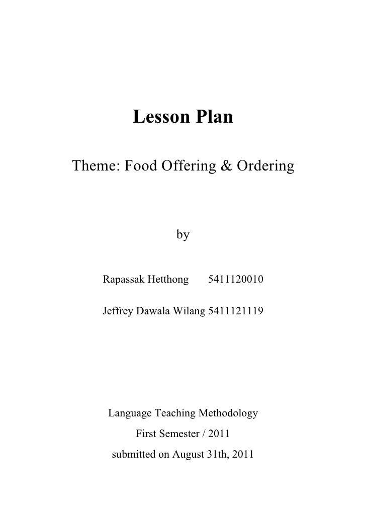 Lesson PlanTheme: Food Offering & Ordering                   by    Rapassak Hetthong     5411120010    Jeffrey Dawala Wila...