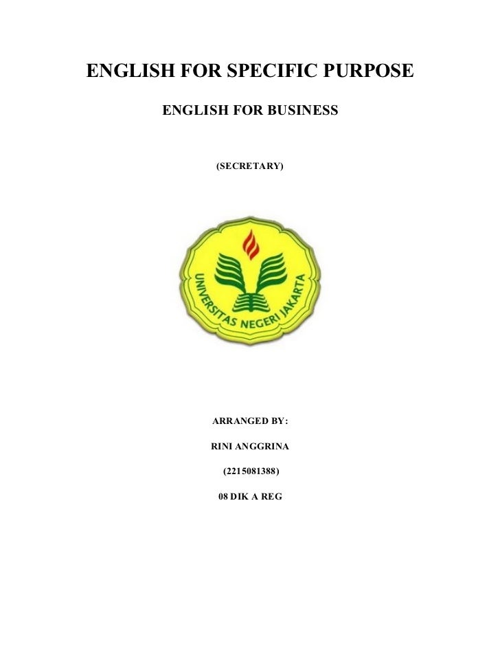 ENGLISH FOR SPECIFIC PURPOSE      ENGLISH FOR BUSINESS            (SECRETARY)           ARRANGED BY:           RINI ANGGRI...