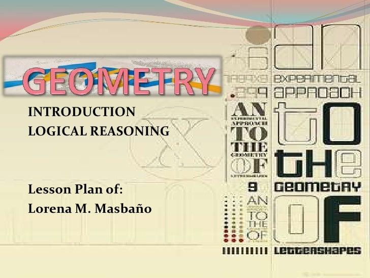 INTRODUCTIONLOGICAL REASONINGLesson Plan of:Lorena M. Masbaño