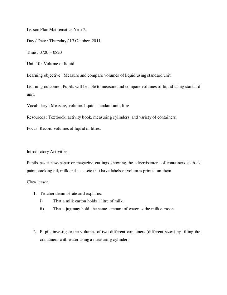 Lesson Plan Mathematics Year 2Day / Date : Thursday / 13 October 2011Time : 0720 – 0820Unit 10 : Volume of liquidLearning ...