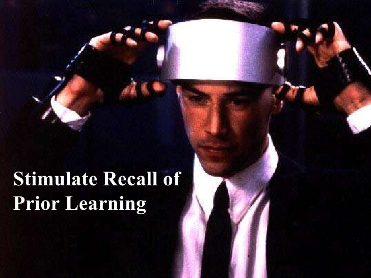 Gagne's Event Number Three: Stimulate recall of prior learning