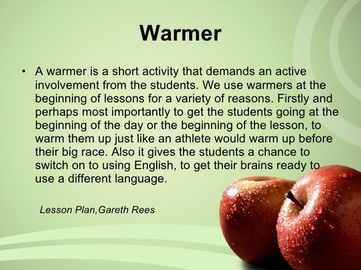 <ul><li>A warmer is a short activity that demands an active involvement from the students. We use warmers at the beginning...