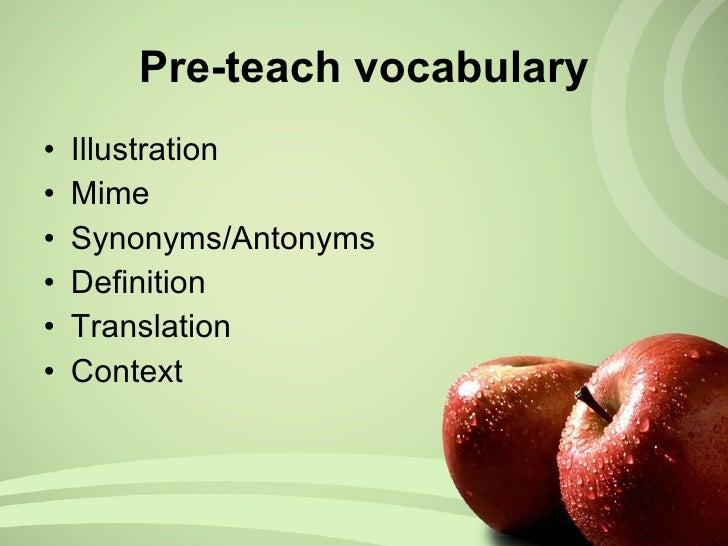 <ul><li>Illustration </li></ul><ul><li>Mime </li></ul><ul><li>Synonyms/Antonyms </li></ul><ul><li>Definition </li></ul><ul...