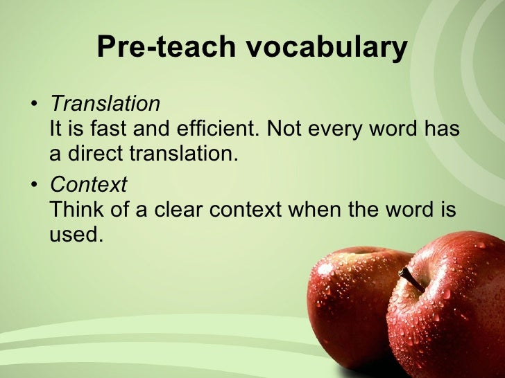 <ul><li>Translation It is fast and efficient. Not every word has a direct translation. </li></ul><ul><li>Context Think of ...