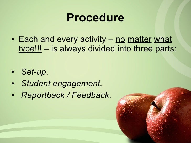 Procedure <ul><li>Each and every activity –   no   matter   what   type!!!  – is always divided into three parts: </li></u...