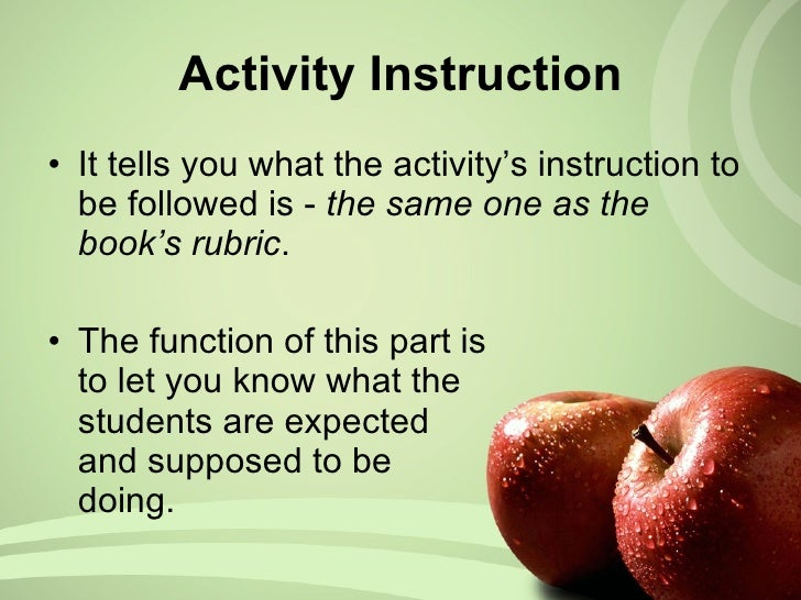 Activity Instruction <ul><li>It tells you what the activity's instruction to be followed is -  the   same one as the book'...