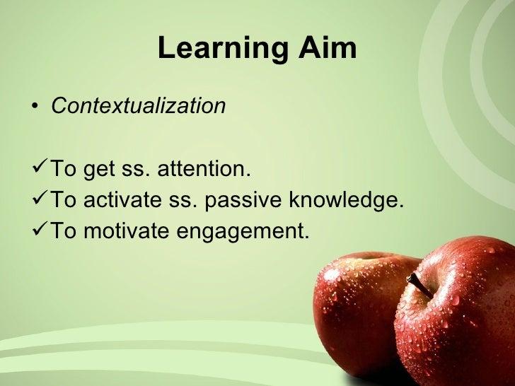 Learning Aim <ul><li>Contextualization </li></ul><ul><li>To get ss. attention. </li></ul><ul><li>To activate ss. passive k...